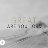 Great Are You Lord (Video)