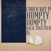 Humpty Dumpty & the King