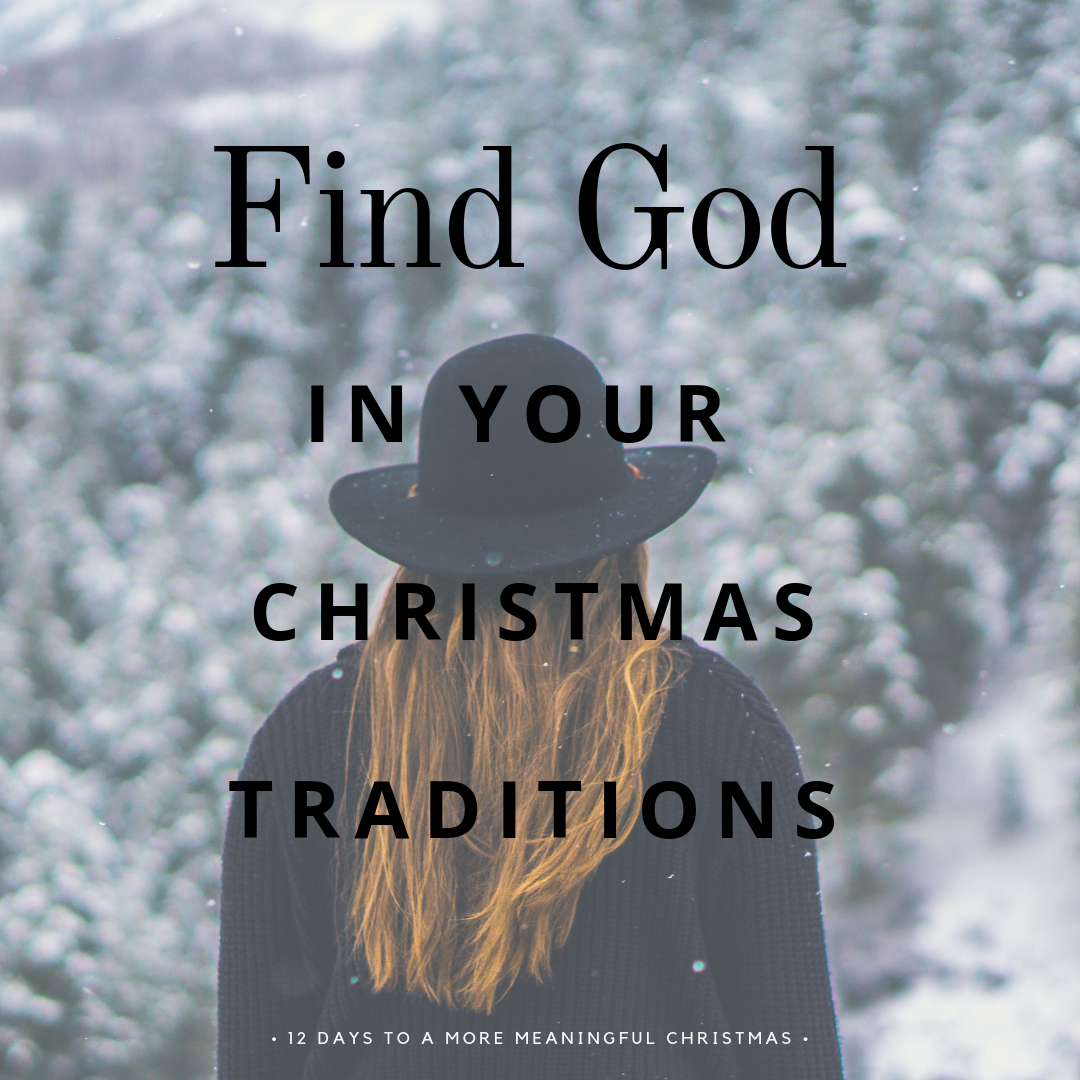 Find God in your Christmas traditions