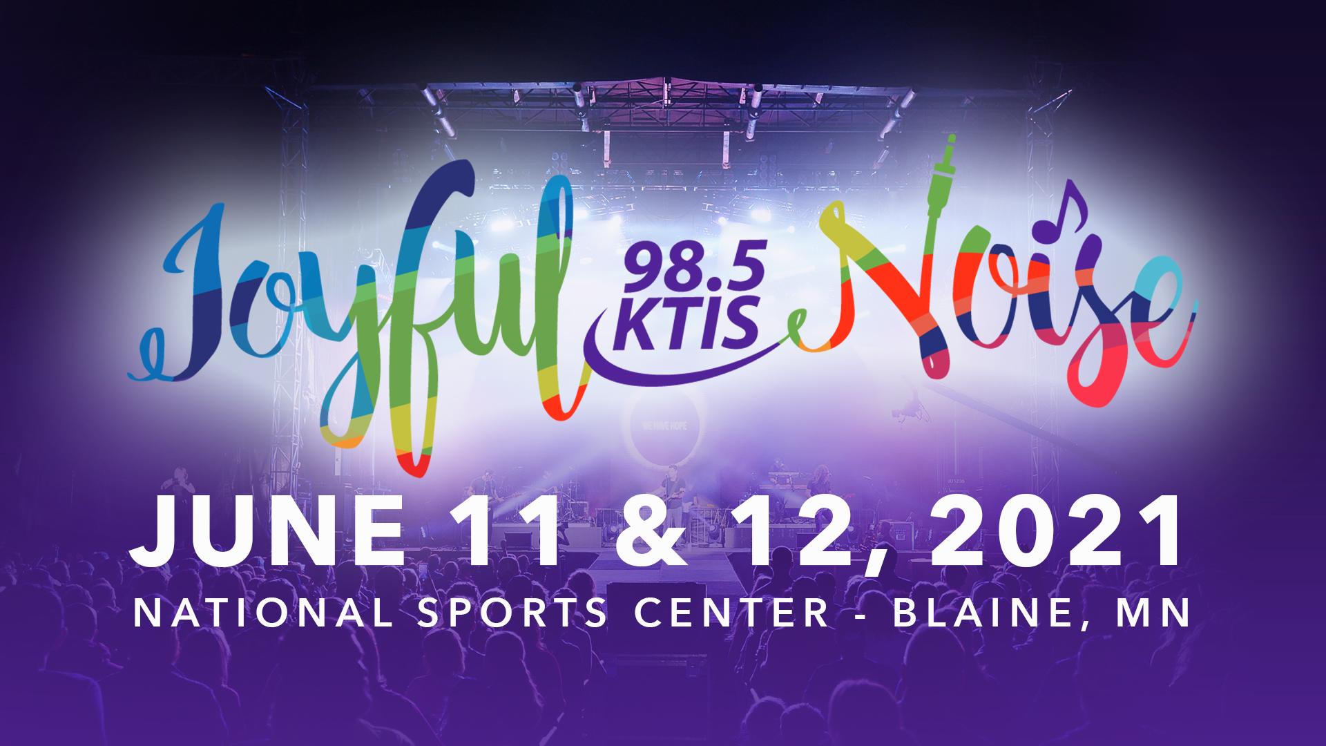 Joyful Noise - June 11 & 12, 2021. National Sports Center, Blaine, MN